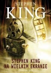 Okładka książki Stephen King na wielkim ekranie Stephen King
