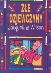 Okładka książki Złe dziewczyny Jacqueline Wilson
