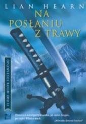 Okładka książki Na posłaniu z trawy Lian Hearn