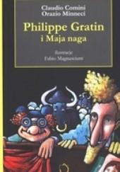 Okładka książki Philippe Gratin i Maja naga Claudio Comini,Orazio Minneci