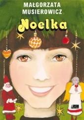 Okładka książki Noelka Małgorzata Musierowicz
