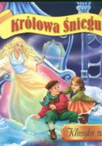 Okładka książki Królowa śniegu Hans Christian Andersen,autor nieznany