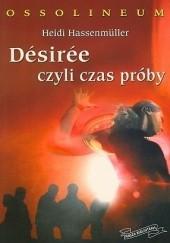Okładka książki Desiree czyli czas próby Heidi Hassenmüller