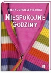 Okładka książki Niespokojne godziny Irena Jurgielewiczowa