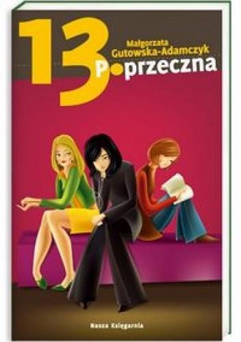 Okładka książki 13. Poprzeczna Małgorzata Gutowska-Adamczyk