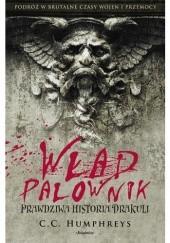 Okładka książki Wład Palownik. Prawdziwa historia Drakuli