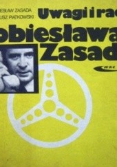 Okładka książki Uwagi i rady Sobiesława Zasady Sobiesław Zasada,Dariusz Piątkowski