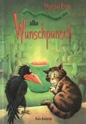 Okładka książki Wunschpunsch albo szatanarchistorygenialkoholimpijski eliksir Michael Ende