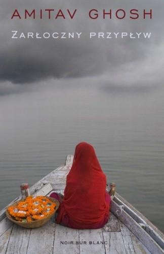 Okładka książki Żarłoczny przypływ Amitav Ghosh