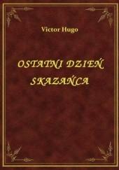 Okładka książki Ostatni dzień skazańca Victor Hugo