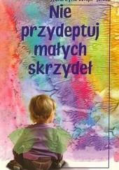 Okładka książki Nie przydeptuj małych skrzydeł Katarzyna Wnęk-Joniec