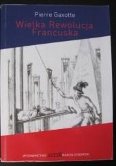 Okładka książki Wielka Rewolucja Francuska Pierre Gaxotte