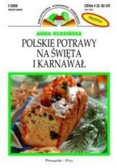 Okładka książki Polskie potrawy na święta i karnawał Anna Kłosińska