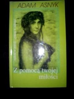 Okładka książki Z pomocą twojej miłości Adam Asnyk