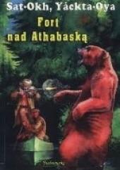 Okładka książki Fort nad Athabaską Sat-Okh
