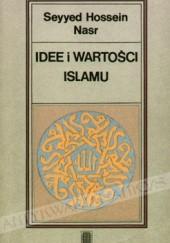 Okładka książki Idee i wartości islamu Seyyed Hossein Nasr