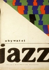 Okładka książki Obywatel Jazz Jerzy Radliński