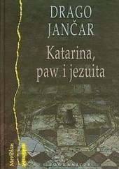 Okładka książki Katarina, paw i jezuita Drago Jančar