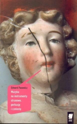 Okładka książki Muzyka na instrumenty strunowe, perkusję i czelestę Edward Pasewicz