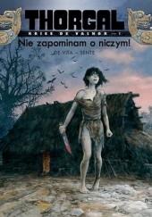 Okładka książki Thorgal - Kriss de Valnor: Nie zapominam o niczym! Yves Sente,Giulio De Vita