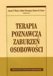 Okładka książki Terapia poznawcza zaburzeń osobowości Aaron T. Beck,Arthur Freeman,Denise D. Davies