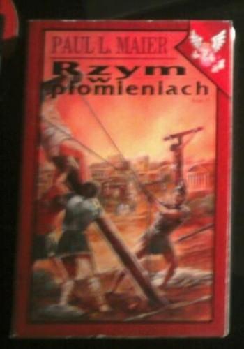 Okładka książki Rzym w płomieniach. T. 2 Paul L. Maier