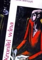 Okładka książki Kroniki wina Marek Bieńczyk