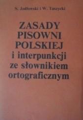 Okładka książki Zasady pisowni polskiej i interpunkcji ze słownikiem ortograficznym Stanisław Jodłowski,Witold Taszycki