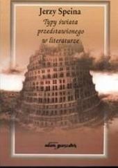 Okładka książki Typy świata przedstawionego w literaturze Jerzy Speina