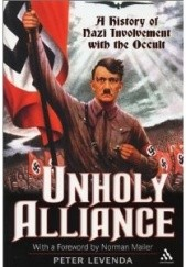 Okładka książki Unholy Alliance: A History of Nazi Involvement with the Occult Peter Levenda
