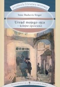 Okładka książki Urząd mojego ojca - kolejne opowieści Isaac Bashevis Singer