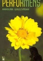 Okładka książki Performens Karolina Wilczyńska