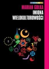 Okładka książki Imiona wielokulturowości Marian Golka