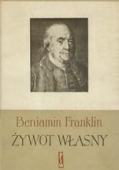 Okładka książki Żywot własny Benjamin Franklin