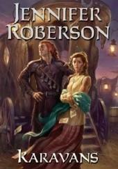 Okładka książki Karavans Jennifer Roberson
