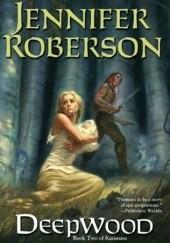 Okładka książki Deepwood Jennifer Roberson