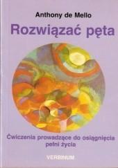 Okładka książki Rozwiązać pęta Anthony de Mello