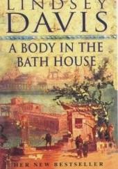 Okładka książki A Body in the Bath House Lindsey Davis