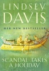 Okładka książki Scandal Takes a Holiday Lindsey Davis