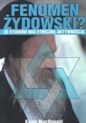 Okładka książki Fenomen żydowski? Ze studiów nad etniczną aktywnością Kevin B. MacDonald