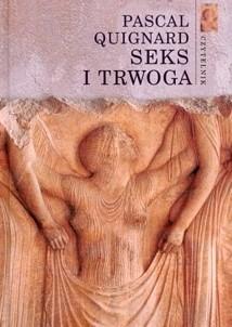 Okładka książki Seks i trwoga Pascal Quignard