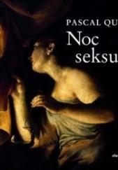 Okładka książki Noc seksualna Pascal Quignard