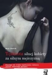 Okładka książki Tęsknota silnej kobiety za silnym mężczyzną Maja Storch