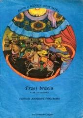 Okładka książki Trzej bracia. Baśń kazachska