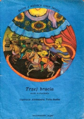 Okładka książki Trzej bracia. Baśń kazachska autor nieznany