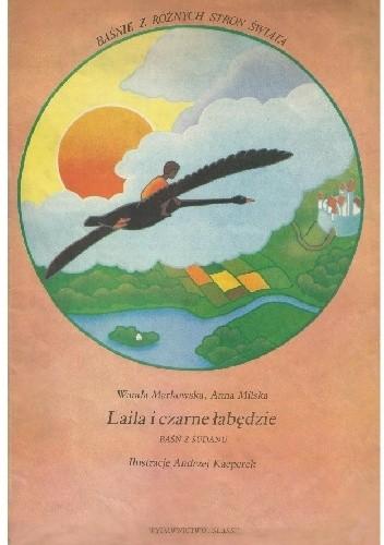 Okładka książki Laila i czarne łabędzie. Baśń z Sudanu Wanda Markowska,Anna Milska