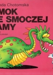 Okładka książki Smok ze smoczej jamy Wanda Chotomska