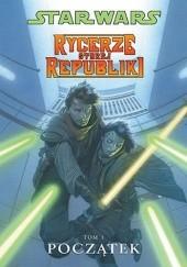 Okładka książki Star Wars: Rycerze Starej Republiki. Tom 1. Początek John Jackson Miller,Brian Ching,Travel Foreman