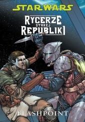 Okładka książki Star Wars: Rycerze Starej Republiki. Tom 2. Flashpoint John Jackson Miller,Brian Ching,Harvey Tolibao,Dustin Weaver