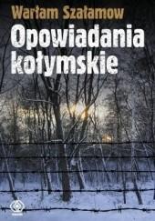 Okładka książki Opowiadania kołymskie Warłam Szałamow